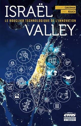 Israël Valley: Le bouclier technologique de l'innovation