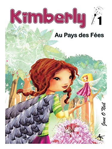 Kimberly Au Pays Des Fees par Jane O'Neil