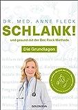 Schlank! und gesund mit der Doc Fleck Methode: Die Grundlagen - So werden Sie auch das innere Bauchfett los - Der Bestseller, jetzt in zwei Bänden - Dr. med. Anne Fleck