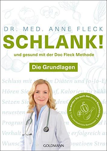 Schlank! und gesund mit der Doc Fleck Methode: Die Grundlagen - So werden Sie auch das innere Bauchfett los - Der Bestseller, jetzt in zwei Bänden