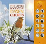 The Little Book of the Dawn Chorus (Sound Books)