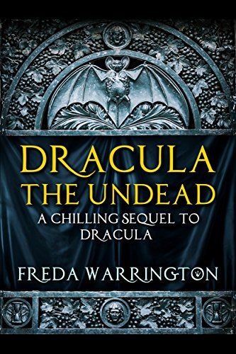 Dracula the Undead: A chilling sequel to Dracula by [Warrington, Freda]