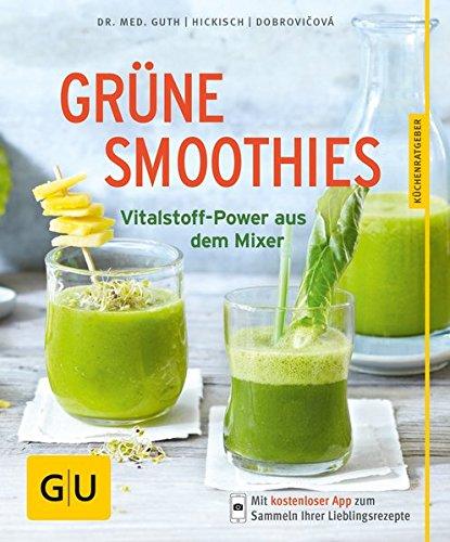 Grüne Smoothies: Vitalstoff-Power aus dem Mixer (Spinat Und C)