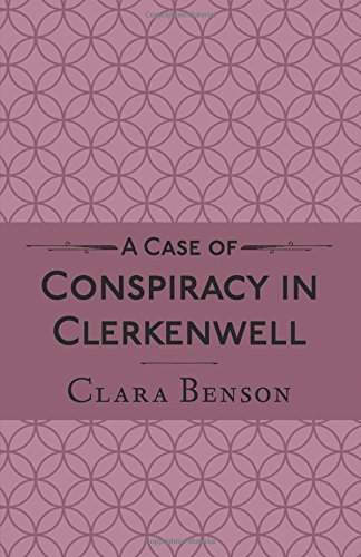 a-case-of-conspiracy-in-clerkenwell-volume-3-a-freddy-pilkington-soames-adventure