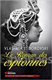 Le roman des espionnes de Vladimir Fédorovski ( 30 janvier 2014 ) - Editions du Rocher (30 janvier 2014) - 30/01/2014