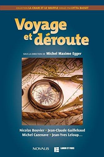 Voyage et déroute: Nicolas Bouvier, Jean-Claude Guillebaud, Michel Cazenave, J.-L. Lelou par Michel-Maxime Egger