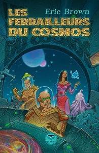 Les ferrailleurs du cosmos par Eric Brown