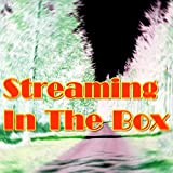 Streaming In The Box