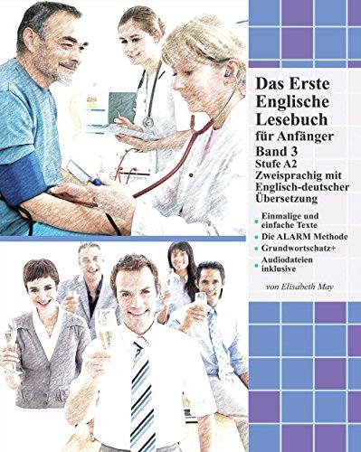 Das Erste Englische Lesebuch für Anfänger, Band 3: Stufe A2 Zweisprachig mit Englisch-deutscher Übersetzung (Gestufte Englische Lesebücher) (English Edition)