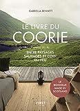 Le livre du Coorie. Entre paysages sauvages et coin du feu. Le bonheur