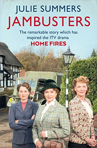 Jambusters: The Remarkable Story Which Has Inspired the ITV Drama Home Fires by Julie Summers (12-Mar-2015) Paperback