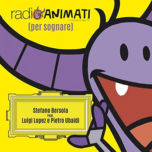 Radioanimati (per sognare) [feat. Luigi Lopez, Pietro Ubaldi] [Radio Edit]