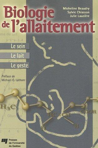 Biologie de l'allaitement : Le sein, Le lait, Le geste de Micheline Beaudry (20 mars 2006) Broch