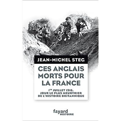 Ces Anglais morts pour la France : 1er juillet 1916, jour le plus meurtrier de l'histoire britannique (Divers Histoire)