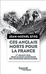 Ces Anglais morts pour la France: 1er juillet 1916, jour le plus meurtrier de l'histoire britannique