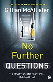 No Further Questions: From THE SUNDAY TIMES bestselling author of ANYTHING YOU DO SAY and EVERYTHING BUT THE TRUTH by [McAllister, Gillian]