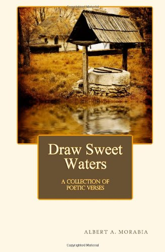 Draw Sweet Waters: A Collection of Poetic Verses