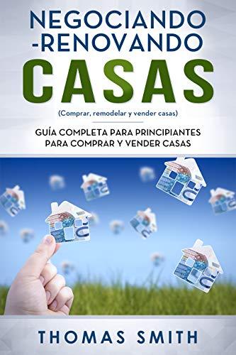 Negociando-Renovando Casas: Guía completa para principiantes para ...