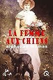 La femme aux chiens: Un roman érotique