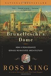 Brunelleschi's Dome: How a Renaissance Genius Reinvented Architecture