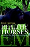 Healthy Horses: Horse Care With Effec...