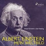 Albert Einstein - Mein Weltbild
