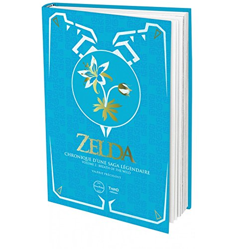Zelda : Chronique d'une saga légendaire - Volume 2 : Breath of the Wild - First Print