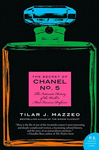 The Secret of Chanel No. 5: The Intimate History of the World's Most Famous Perfume (P.S.) -