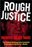 Rough Justice: Memoirs of a Gangster by Maurice Ward (2004-07-01)