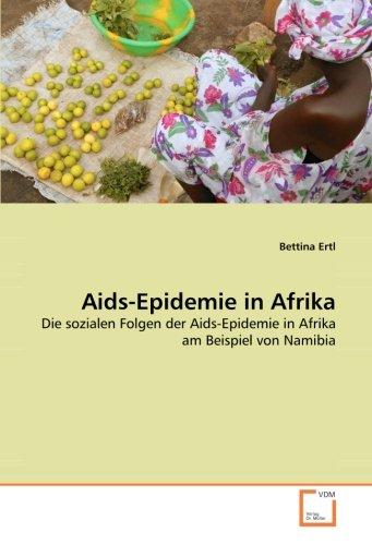 Aids-Epidemie in Afrika: Die sozialen Folgen der Aids-Epidemie in Afrika am Beispiel von Namibia