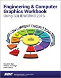 Engineering & Computer Graphics Workbook Using SOLIDWORKS 2016