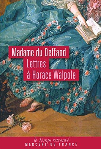 Lettres à Horace Walpole: (1766-1780)