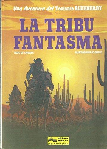 BLUEBERRY, nº 21. La tribu fantasma par Jean-Michel y GIRAUD, Jean CHARLIER