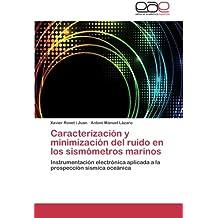 Caracterización y minimización del ruido en los sismómetros marinos: Instrumentación electrónica aplicada a la prospección sísmica oceánica