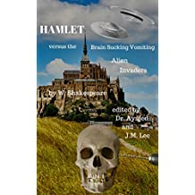 Hamlet Versus The Brain Sucking Vomiting Alien Invaders (English Edition)