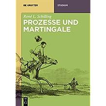 Prozesse und Martingale (De Gruyter Studium)