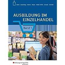 Ausbildung im Einzelhandel nach Aj. Neu: Ausbildung im Einzelhandel: Band 1: Schülerband