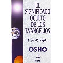 El Significado Oculto de Los Evangelios (Osho)