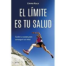 El límite es tu salud: Cuida tu cuerpo para conseguir tus retos