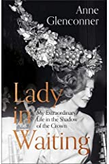Lady in Waiting: My Extraordinary Life in the Shadow of the Crown Hardcover