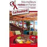 Guide du Routard Nos meilleurs restos en France - Edition 2016