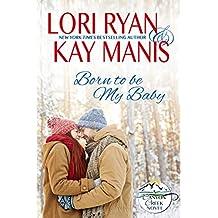 Born to be My Baby: A Canyon Creek Novel (Canyon Creek, CO Book 1)