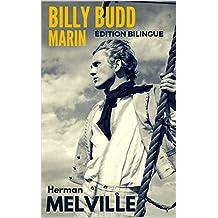 BILLY BUDD, MARIN (Edition BILINGUE : FRANCAIS-ANGLAIS / BILINGUAL Edition: FRENCH - ENGLISH): Billy Budd, sailor (French Edition)