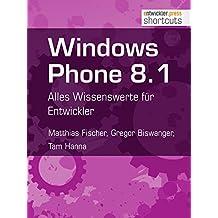 Windows Phone 8.1: Alles Wissenswerte für Entwickler (shortcuts 112)