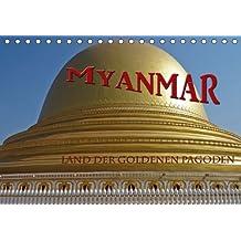 Myanmar - Land der goldenen Pagoden (Tischkalender 2014 DIN A5 quer): Myanmar, oder Birma - ein Staat in Südostasien, der an Thailand, Laos, die ... Bengalen grenzt. (Tischkalender, 14 Seiten)