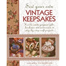 Sew Your Own Vintage Keepsakes