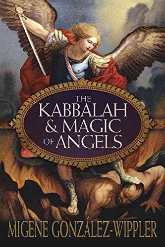 [The Kabbalah and Magic of Angels] (By: Migene Gonzalez-Wippler) [published: April, 2013]