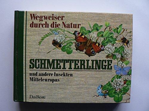 Wegweiser durch die Natur. Schmetterlinge und andere Insekten Mitteleuropas