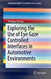 Exploring the Use of Eye Gaze Controlled Interfaces in Automotive Environments (Sprin...