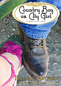 Country Boy vs. City Girl: (A Sweet Western Romance) (The Women of Tenacity Book 2) (English Edition) de [Hatfield, Shanna]
